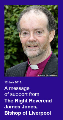 A message  of support from The Right Reverend James Jones,  Bishop of Liverpool